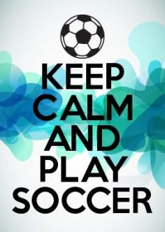 Stay calm and play football  – kev_ fusco
