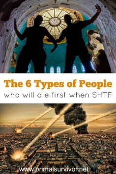 The 6 Types of People Who Will Die First When SHTF  – primalsurvivors