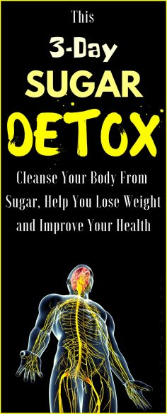 This 3-Day Sugar DETOX will Cleanse Your Body from Sugar, Help You Lose Weight and Improve Your Health  – speck431